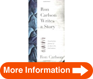 ron carlson writes a story To protect your privacy, please remember to log out when you are finished the log out button is at the top of the page.